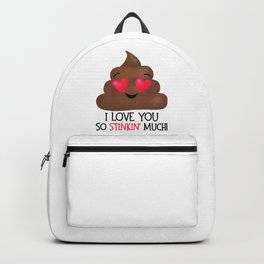 I Love You So Stinkin' Much! - Poop Backpack