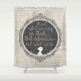 Sense And Sensibility - It's What You Do Shower Curtain