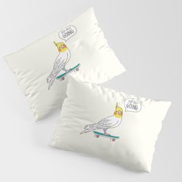 Skater Cockatiel - Just Keep Going Pillow Sham