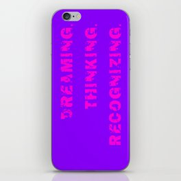 DREAMING. THINKING. RECOGNIZING. iPhone Skin