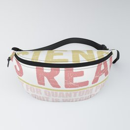 Science Is Real Fanny Pack