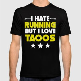 I Hate Running But I Love Tacos T-shirt
