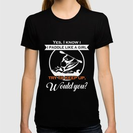 Kayak Shirt - I Know I paddle like a girl Kayaking T-shirt
