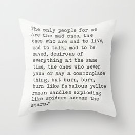 "Jack Kerouac ""The only people for me are the mad ones..."" Throw Pillow"
