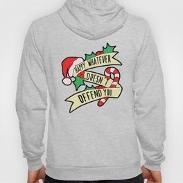 Happy Whatever Doesn't Offend You Hoody