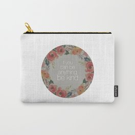 If You Can Be Anything Be Kind Carry-All Pouch