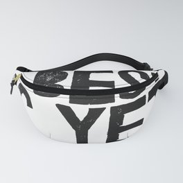 The Best is yet 2 Come Fanny Pack
