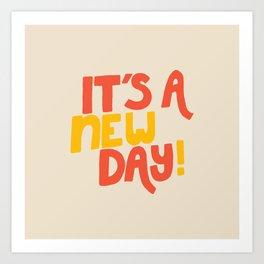 It's A New Day! Art Print
