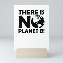 There Is No Planet B! Mini Art Print