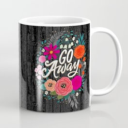 Go Away Coffee Mug