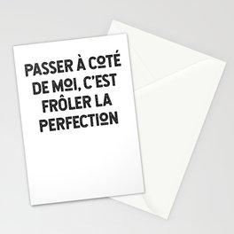 Passer À Coté De Moi, C'est Frôler La Perfection Stationery Cards