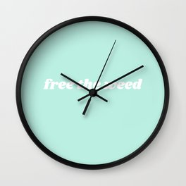 free the weed Wall Clock
