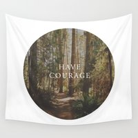 courage Wall Tapestries featuring Have Courage by Ignite Youth