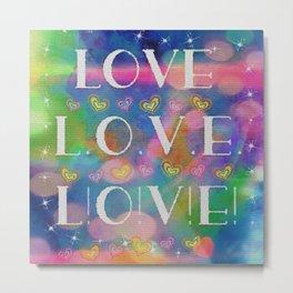 Love L.o.v.e. L!o!v!e! Metal Print