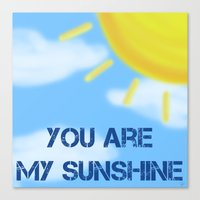you are my sunshine Canvas Prints featuring Sunshine by The Crafty Geekette