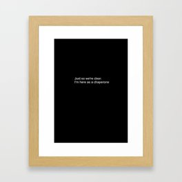 Just so we're clear. I'm here as a chaperone. (See tshirt in this design) Framed Art Print