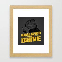 Koalafied To Drive Framed Art Print