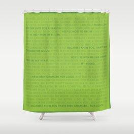 For Good Lyrics (Wicked) Shower Curtain