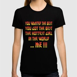 Hottest girl in the world T-shirt