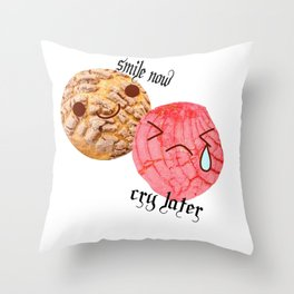 smile now, cry later Throw Pillow