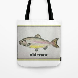 Old trout Tote Bag