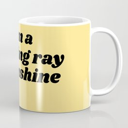 freaking ray of sunshine Coffee Mug