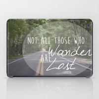 not all who wander iPad Cases featuring Not all those who wander... by AnchorMySoul