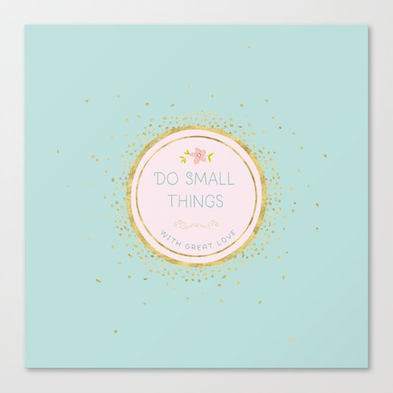 Do small things with great love- Typography on aqua backround Canvas Print