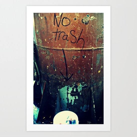 No Trash Art Print
