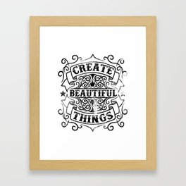 Create Beautiful Things Quote Vintage Framed Art Print