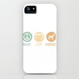 Peace Love Donkey iPhone Case