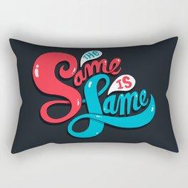 The Same is Lame Rectangular Pillow
