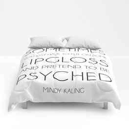 Pretend to be Psyched - blk/wht Comforters