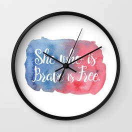 She who is Brave is Free Wall Clock