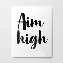 Aim High, Inspirational Printable Art, Wall Decor, Motivational Quote Metal Print