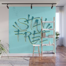 Stay Free Wall Mural