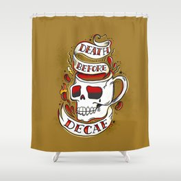 Swe*ry Ink: Death Before Decaf Shower Curtain