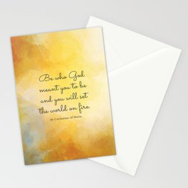 Be who God meant you to be and you will set the world on fire. St Catherine of Siena Stationery Cards