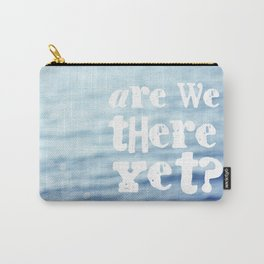 Are We There Yet Carry-All Pouch