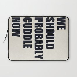 We should probably cuddle now Laptop Sleeve