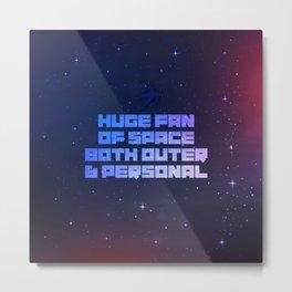 Huge Fan Of Space Metal Print