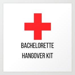 Bachelorette Hangover Kit Art Print