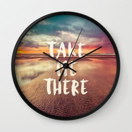 Take Me There Beach Sunset Quote Wall Clock