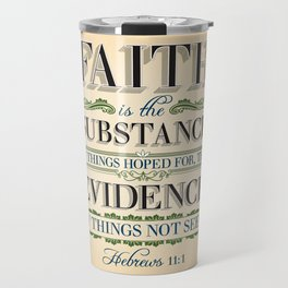 The Substance of Things Hoped for . . . Travel Mug
