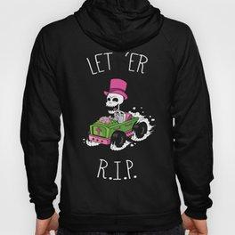 Let 'Er R.I.P. Hoody