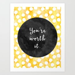 You're Worth it Yellow Watercolor Art Print