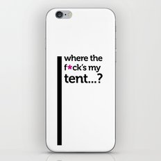 Where the f*ck is my tent? iPhone & iPod Skin