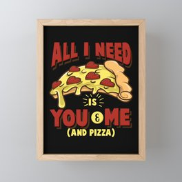 All I need is you, me and pizza Framed Mini Art Print