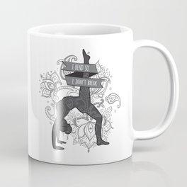 """""""I Bend So I Don't Break"""" - Charcoal Coffee Mug"""