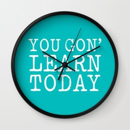 You gon' learn today Wall Clock